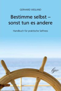 Bestimme selbst – sonst tun es andere